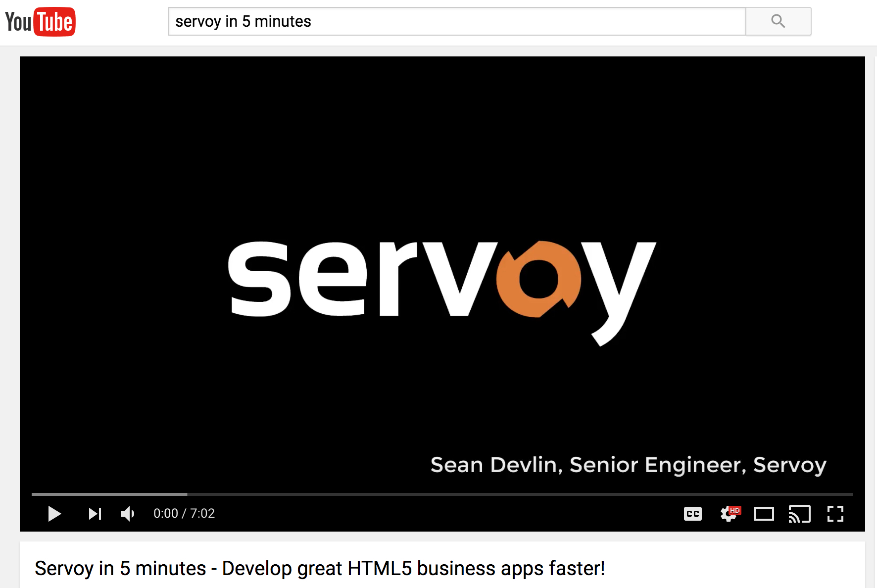 Servoy Demo - Servoy in 5 minutes @ Youtube https://www.youtube.com/watch?v=aZAXWr4C3tI