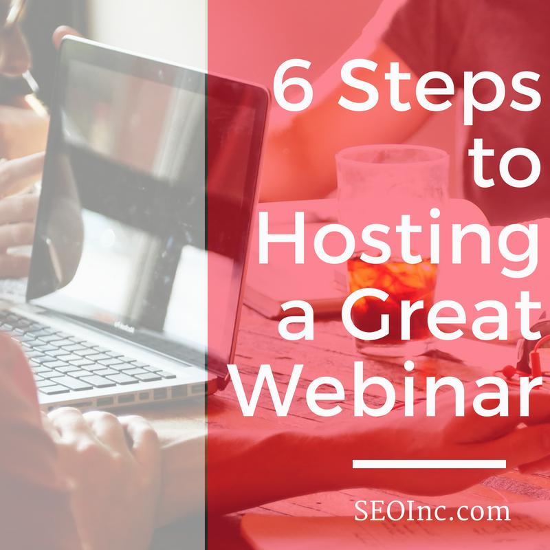 SEO Inc. Demo - 6-Steps-to-Hosting-a-Great-Webinar.png