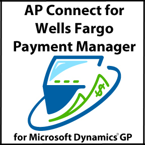 AP Connect for Wells Fargo Payment Manager | Microsoft Dynamics GP add-on product