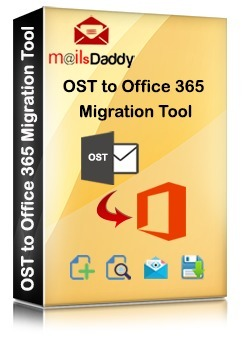 MailsDaddy OST to Office 365 Migration Tool