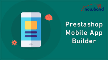 Prestashop Mobile App Builder for Android/iOS by Knowband