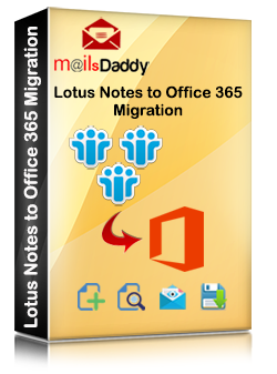 MailsDaddy Lotus Notes To Office 365 Migration Pricing